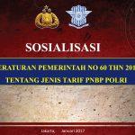 SOSIALISASI PERATURAN NO 60 THN 2016 TENTANG JENIS TARIF PNBP POLRI